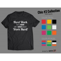 Tricou Chic Two Hard work, work hard